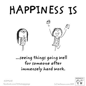 happiness is things going well after hard work